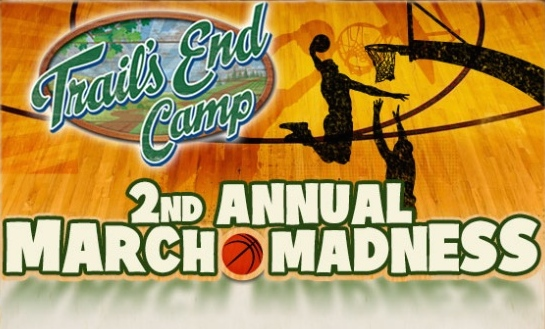 Trail's End Camp March Madness